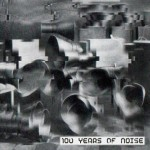 V/A – 100 Years of Noise
