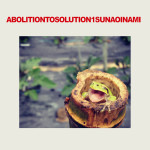 SUNAO INAMI – Abolition To Solution 1 & 2