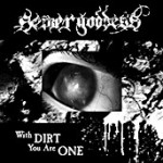 Sewer Goddess – With Dirt You Are One