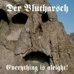 Der Blutharsch – Everything is alright!
